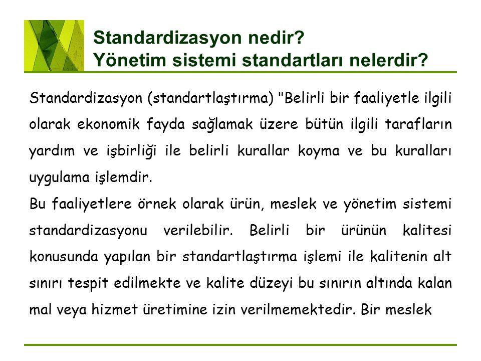 Standardizasyon nedir? Yönetim sistemi standartları nelerdir? Standardizasyon (standartlaştırma)