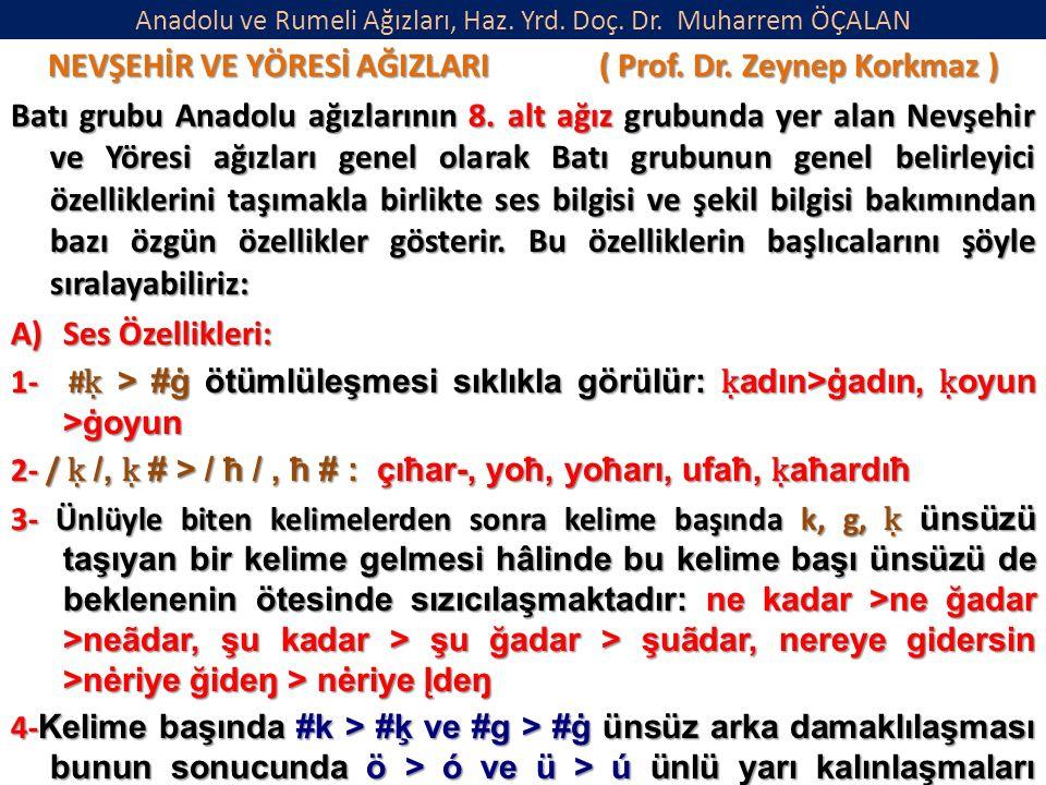 Anadolu ve Rumeli Ağızları, Haz.Yrd. Doç. Dr. Muharrem ÖÇALAN NEVŞEHİR VE YÖRESİ AĞIZLARI ( Prof.
