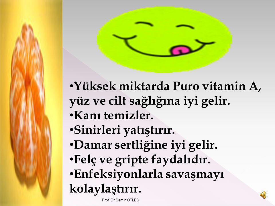 Prof.Dr.Semih ÖTLEŞ Bol miktarda vitamin ve mineral içermektedir.Zengin bir B ve C vitamini kaynağıdır.