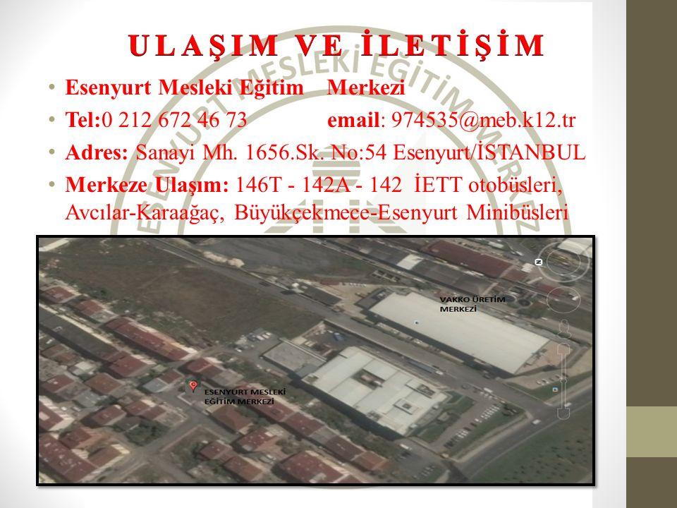 Esenyurt Mesleki Eğitim Merkezi Tel:0 212 672 46 73 email: 974535@meb.k12.tr Adres: Sanayi Mh.