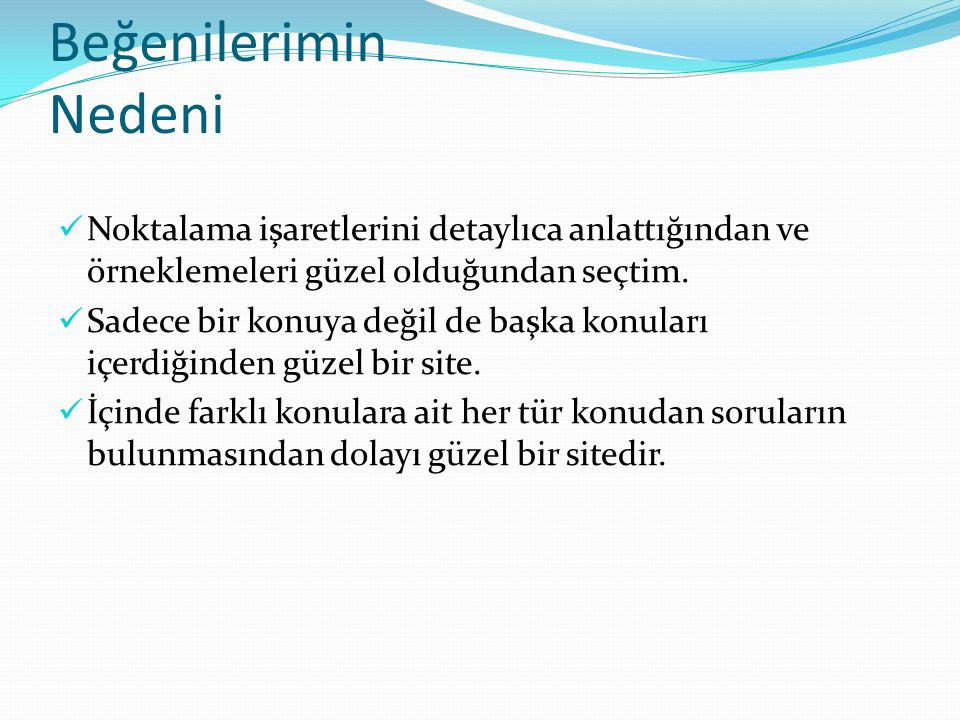Kaynakça  http://www.edebiyatogretmeni.net/noktalama_isaretl eri.htm http://www.edebiyatogretmeni.net/noktalama_isaretl eri.htm