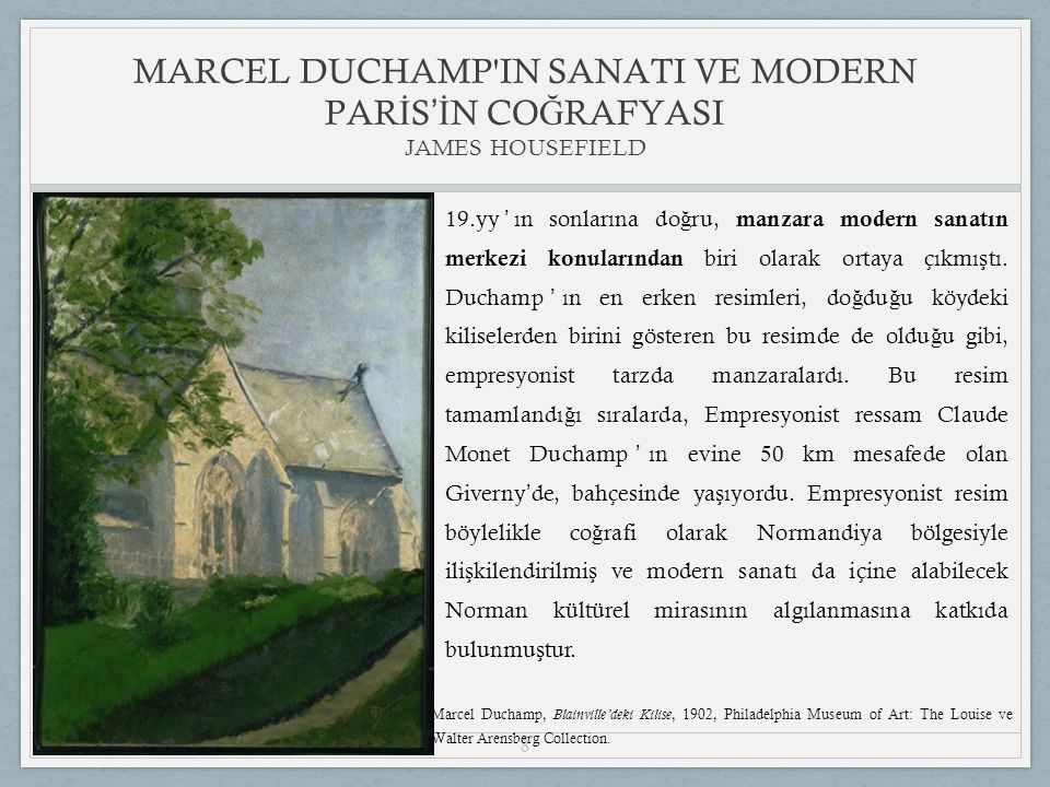 29 MARCEL DUCHAMP IN SANATI VE MODERN PAR İ S 'İ N CO Ğ RAFYASI JAMES HOUSEFIELD Duchamp ' ın New York 33 Batı 67.