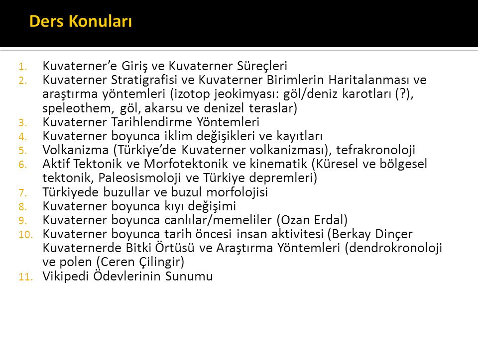 1.Kuvaterner'e Giriş ve Kuvaterner Süreçleri 2.