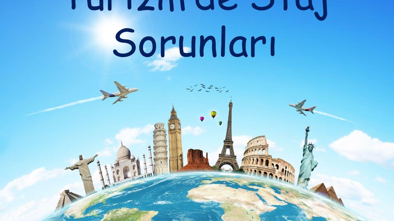 Turizm'de Staj Sorunları