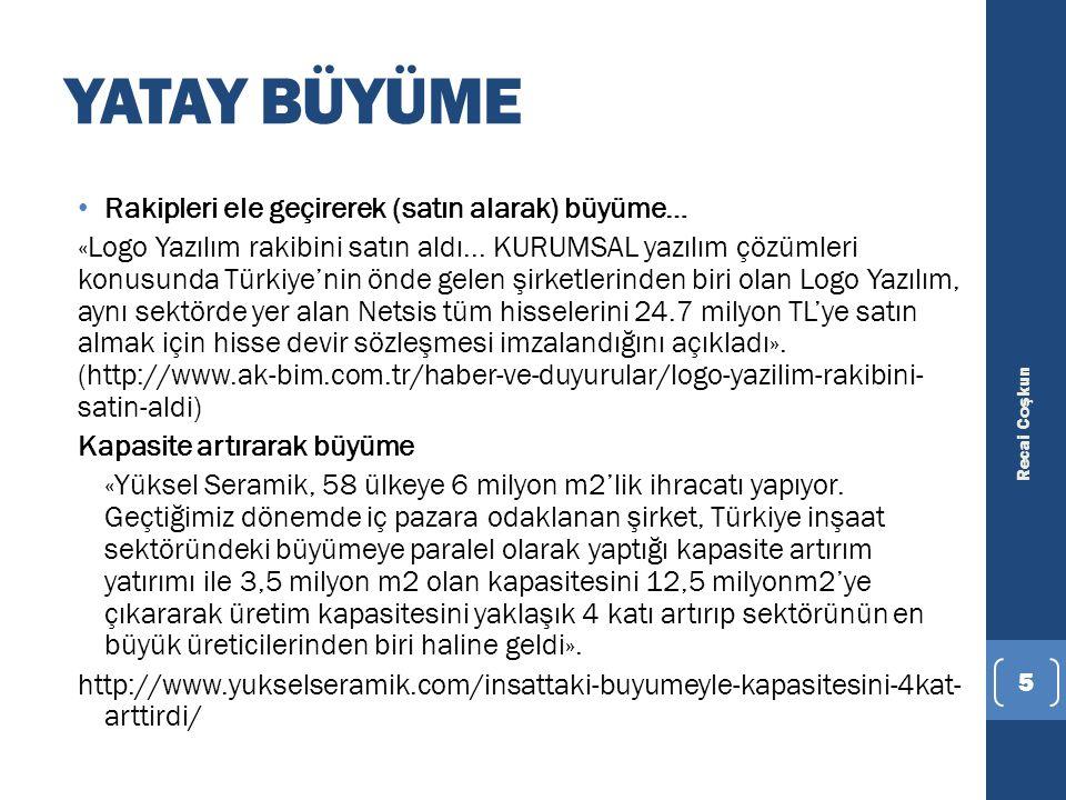 YATAY BÜYÜME Rakipleri ele geçirerek (satın alarak) büyüme… «Logo Yazılım rakibini satın aldı... KURUMSAL yazılım çözümleri konusunda Türkiye'nin önde