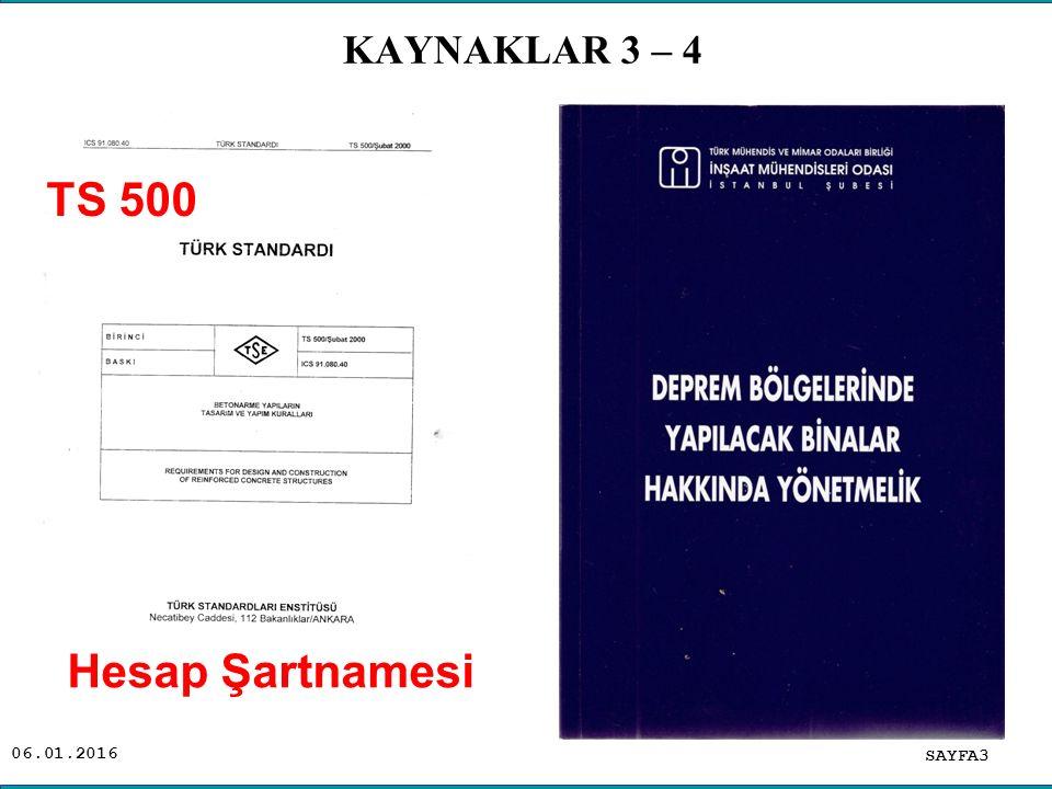 06.01.2016 KAYNAKLAR 3 – 4. SAYFA3 TS 500 Hesap Şartnamesi