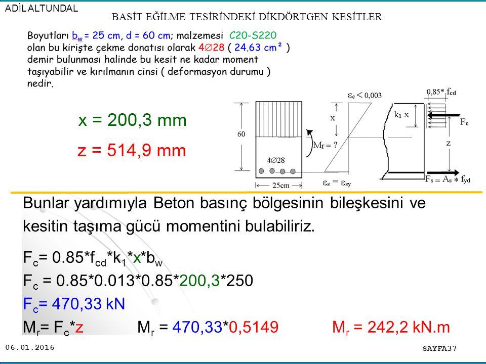 06.01.2016 Bunlar yardımıyla Beton basınç bölgesinin bileşkesini ve kesitin taşıma gücü momentini bulabiliriz. F c = 0.85*f cd *k 1 *x*b w F c = 0.85*
