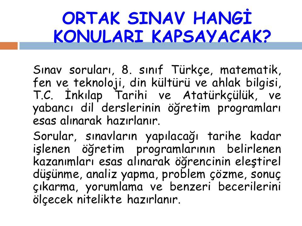 ORTAK SINAV HANGİ KONULARI KAPSAYACAK. Sınav soruları, 8.