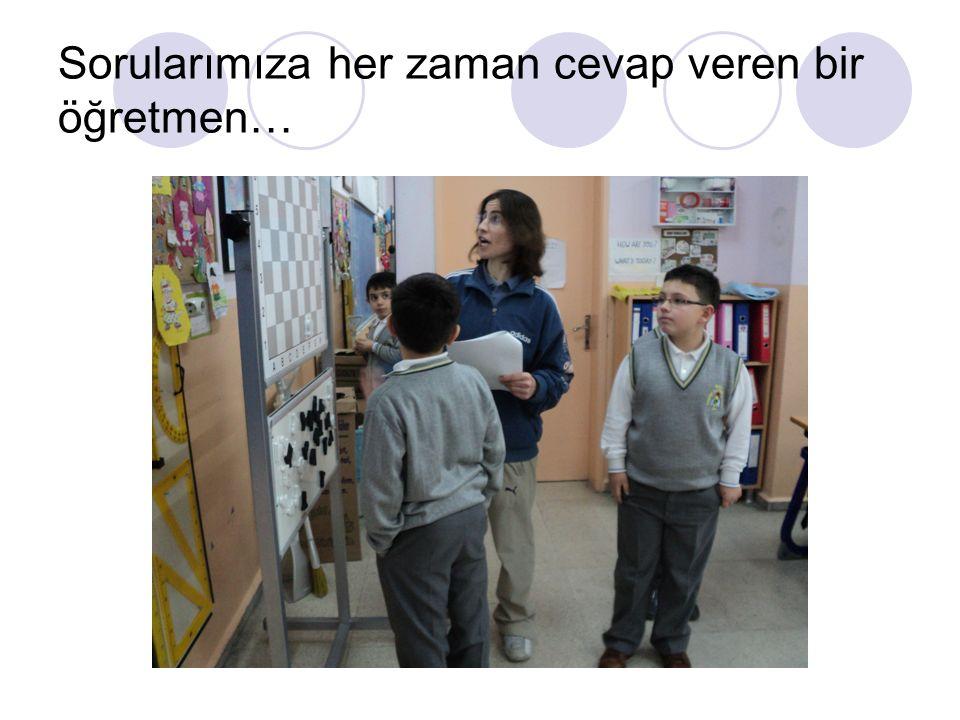 Sorularımıza her zaman cevap veren bir öğretmen…