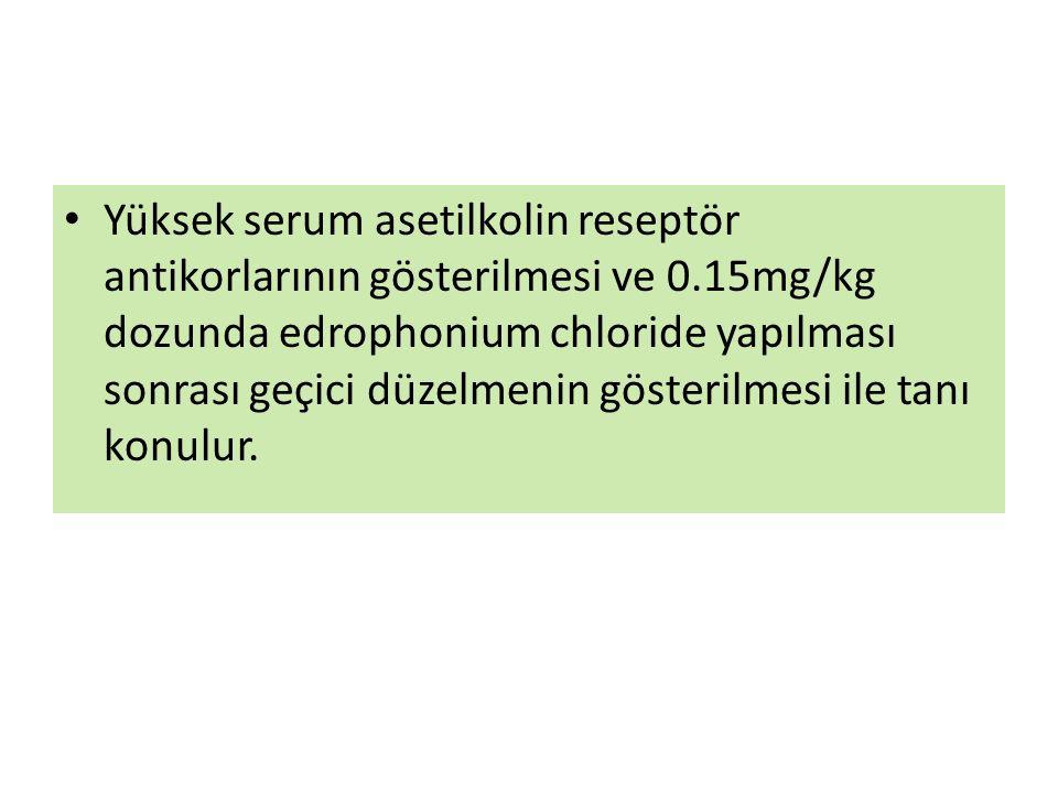 Yüksek serum asetilkolin reseptör antikorlarının gösterilmesi ve 0.15mg/kg dozunda edrophonium chloride yapılması sonrası geçici düzelmenin gösterilmesi ile tanı konulur.