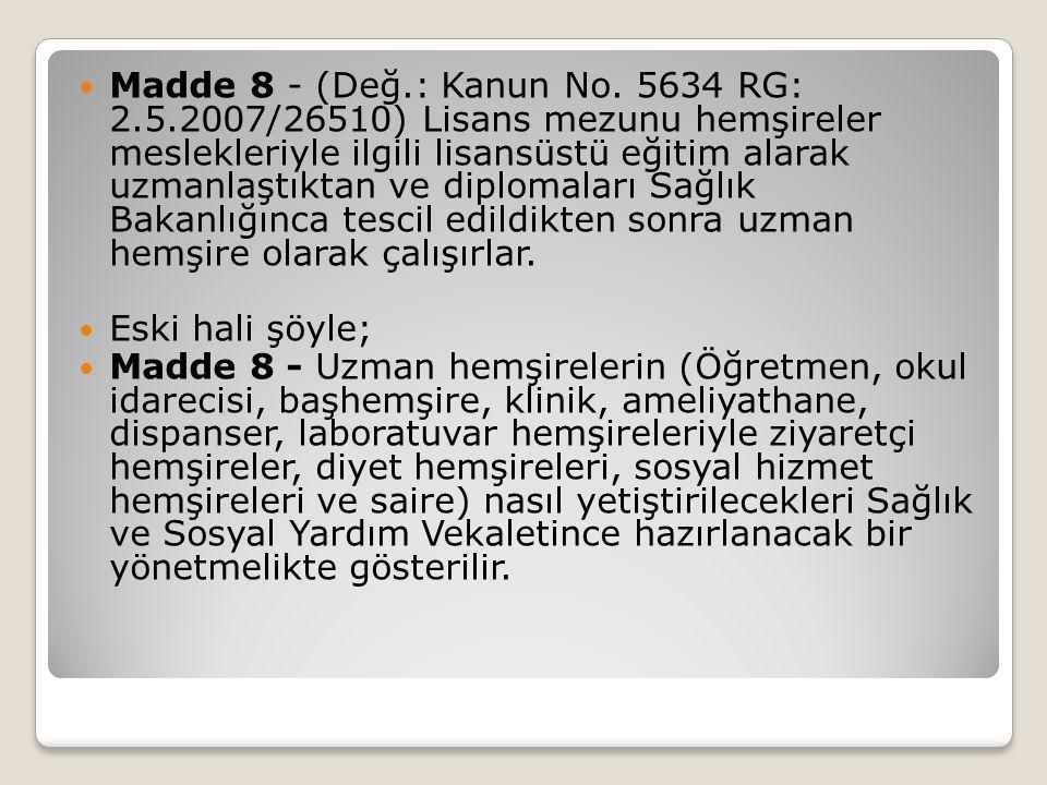 Madde 8 - (Değ.: Kanun No.