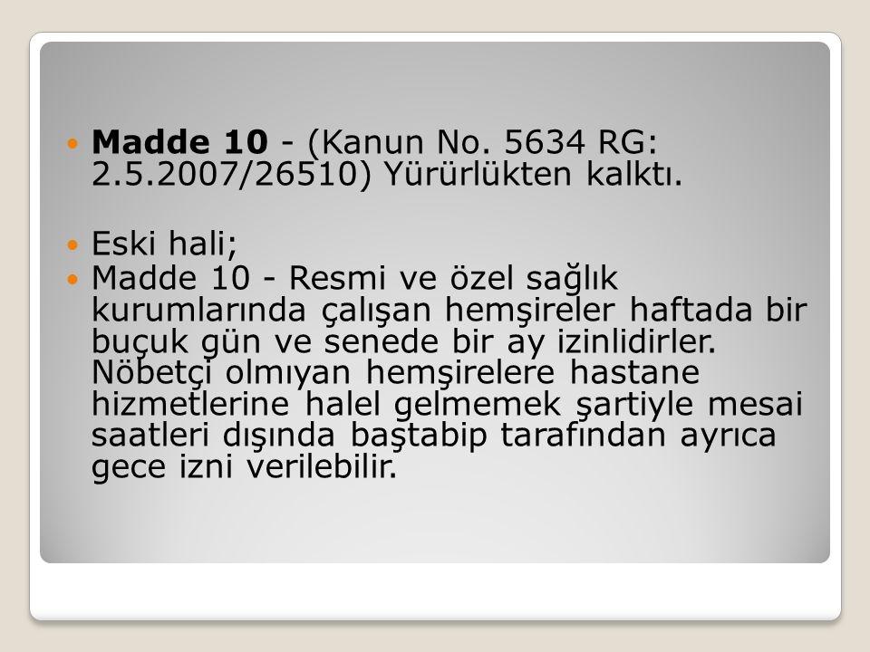 Madde 10 - (Kanun No.5634 RG: 2.5.2007/26510) Yürürlükten kalktı.