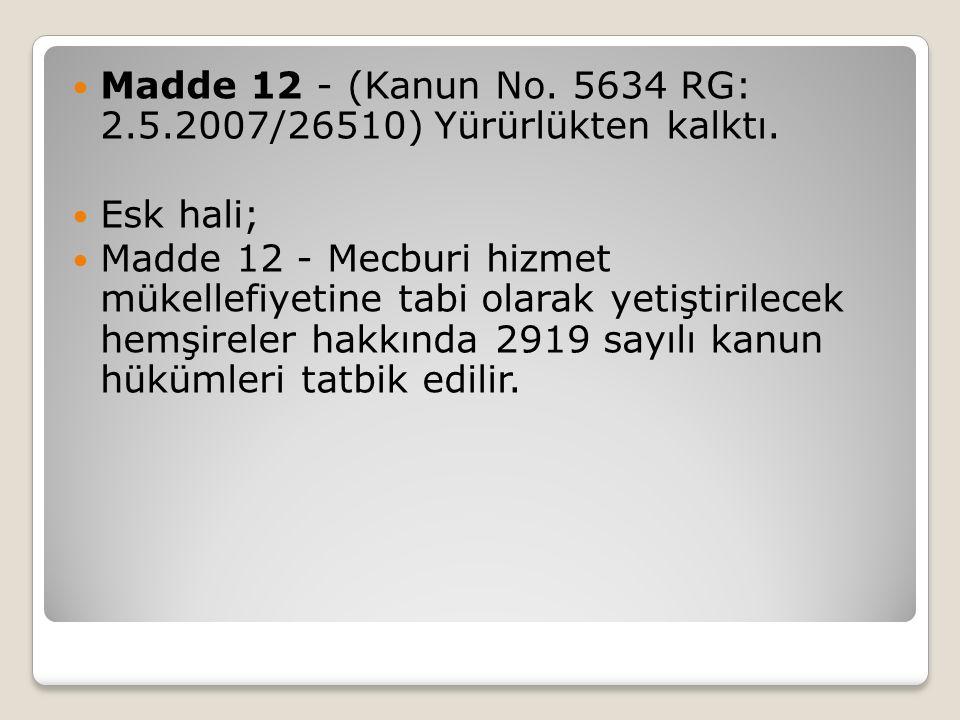 Madde 12 - (Kanun No.5634 RG: 2.5.2007/26510) Yürürlükten kalktı.