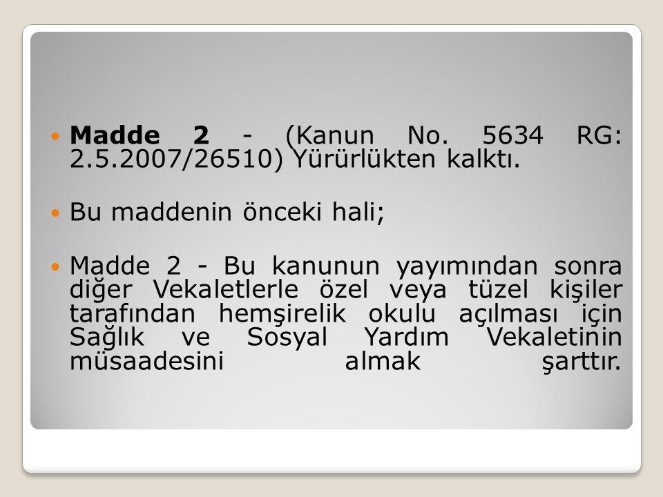 Madde 2 - (Kanun No.5634 RG: 2.5.2007/26510) Yürürlükten kalktı.