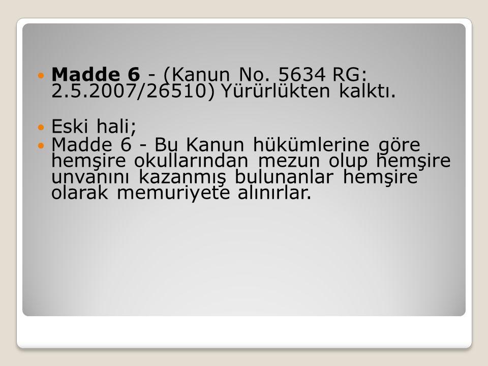 Madde 7 - (Kanun No.5634 RG: 2.5.2007/26510) Yürürlükten kalktı.