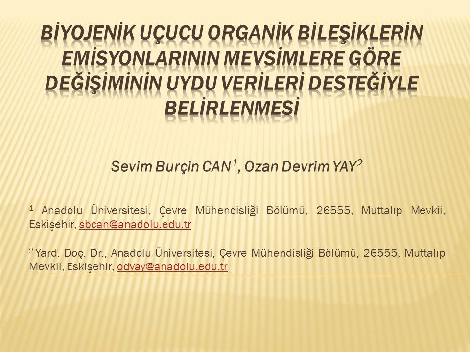 Sevim Burçin CAN 1, Ozan Devrim YAY 2 1 Anadolu Üniversitesi, Çevre Mühendisliği Bölümü, 26555, Muttalıp Mevkii, Eskişehir, sbcan@anadolu.edu.trsbcan@