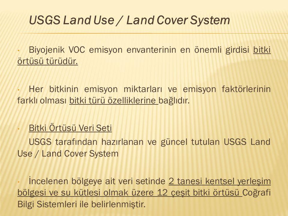 USGS Land Use / Land Cover System Biyojenik VOC emisyon envanterinin en önemli girdisi bitki örtüsü türüdür. Her bitkinin emisyon miktarları ve emisyo
