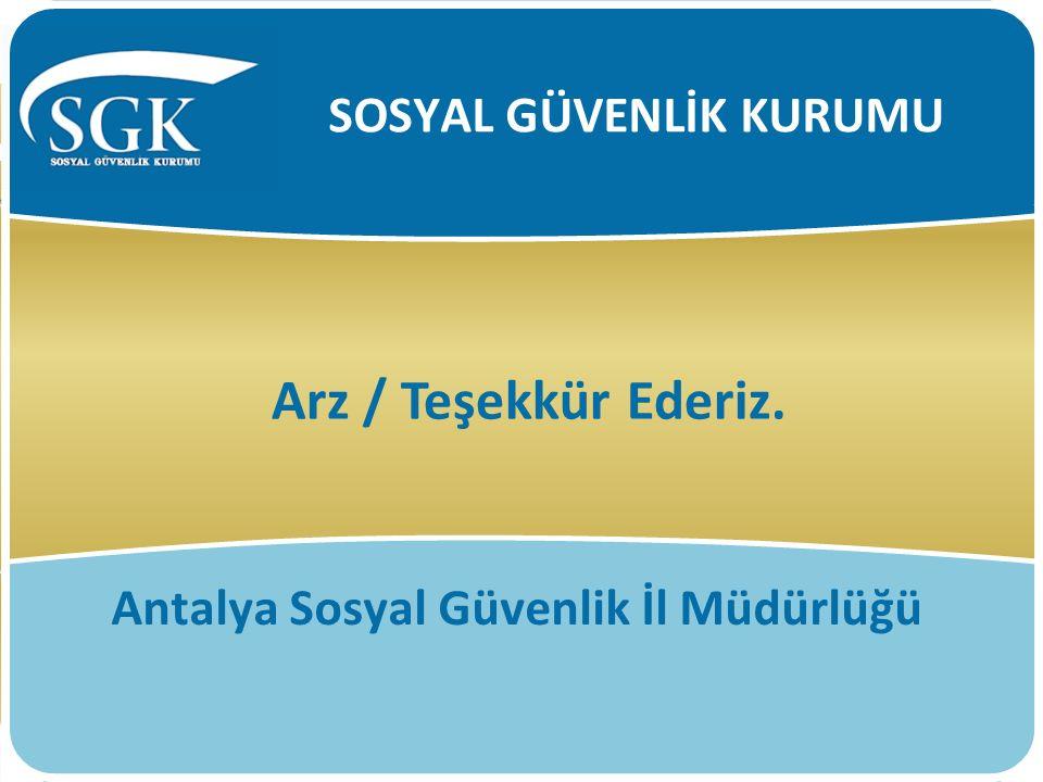 Arz / Teşekkür Ederiz. SOSYAL GÜVENLİK KURUMU Antalya Sosyal Güvenlik İl Müdürlüğü