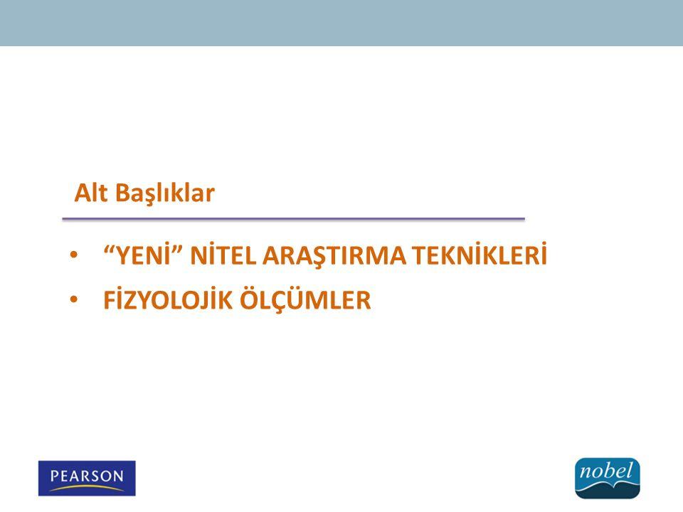 """Alt Başlıklar """"YENİ"""" NİTEL ARAŞTIRMA TEKNİKLERİ FİZYOLOJİK ÖLÇÜMLER"""