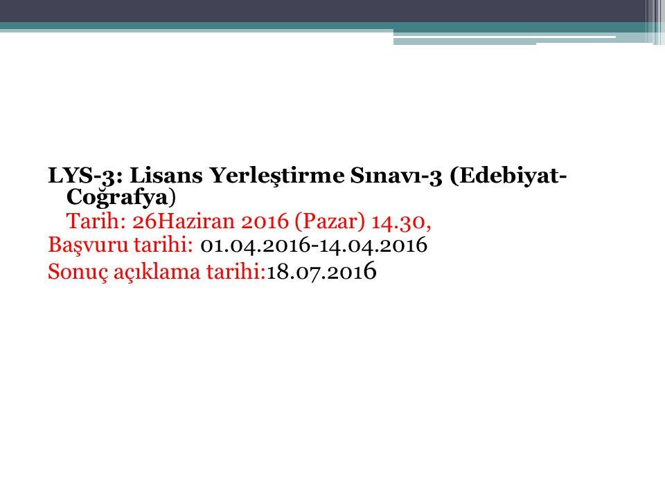 LİSANS YERLEŞTİRME SINAVLARI SOSYAL BİLİMLER SINAVI (LYS-4) 18 Haziran 2016 Cumartesi günü yapılacak olan LYS-4 sabah saat 10.00'da başlayacak, tek oturumda uygulanacak ve toplam 135 dakika sürecektir.