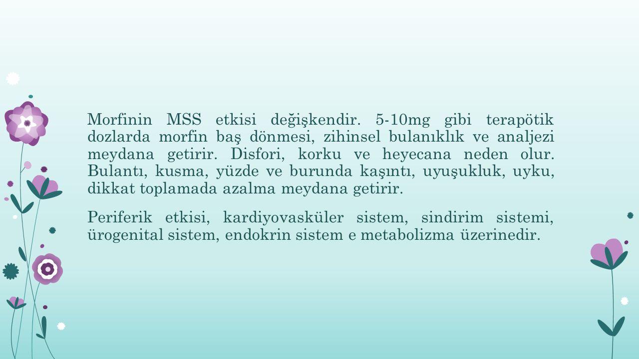 Morfinin MSS etkisi değişkendir.