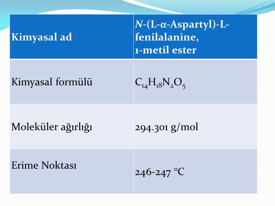Kimyasal ad N-(L-α-Aspartyl)-L- fenilalanine, 1-metil ester Kimyasal formülüC 14 H 18 N 2 O 5 Moleküler ağırlığı294.301 g/mol Erime Noktası 246-247 °C