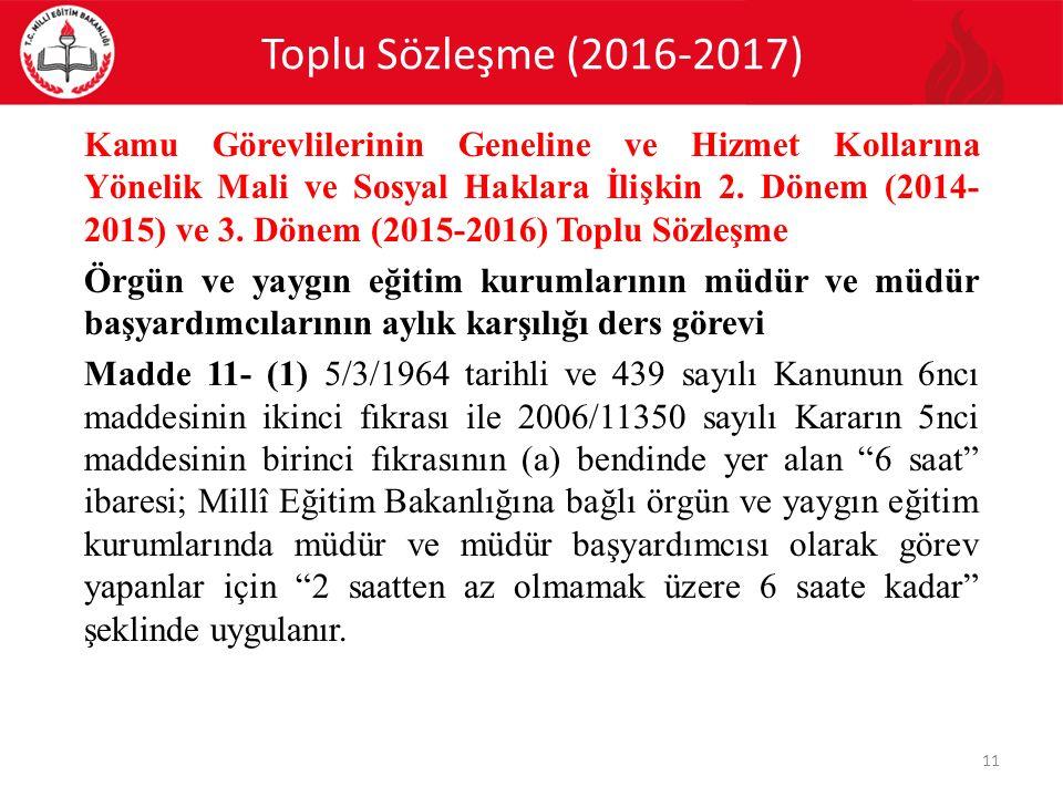 Toplu Sözleşme (2016-2017) 11 Kamu Görevlilerinin Geneline ve Hizmet Kollarına Yönelik Mali ve Sosyal Haklara İlişkin 2. Dönem (2014- 2015) ve 3. Döne