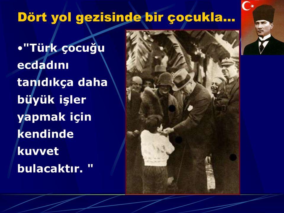 Öğrenci Mustafa ile...Adın ne senin. Mustafa Benim ki de Mustafa Sen Atatürk'ü tanır mısın.