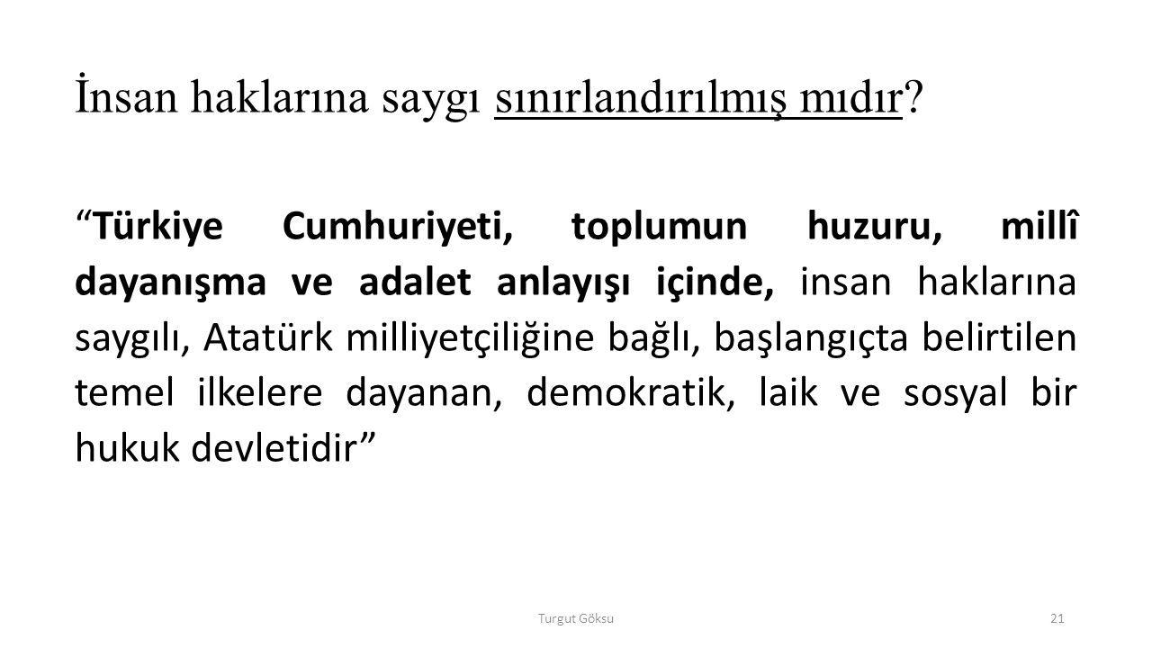 Turgut Göksu21 İnsan haklarına saygı sınırlandırılmış mıdır.