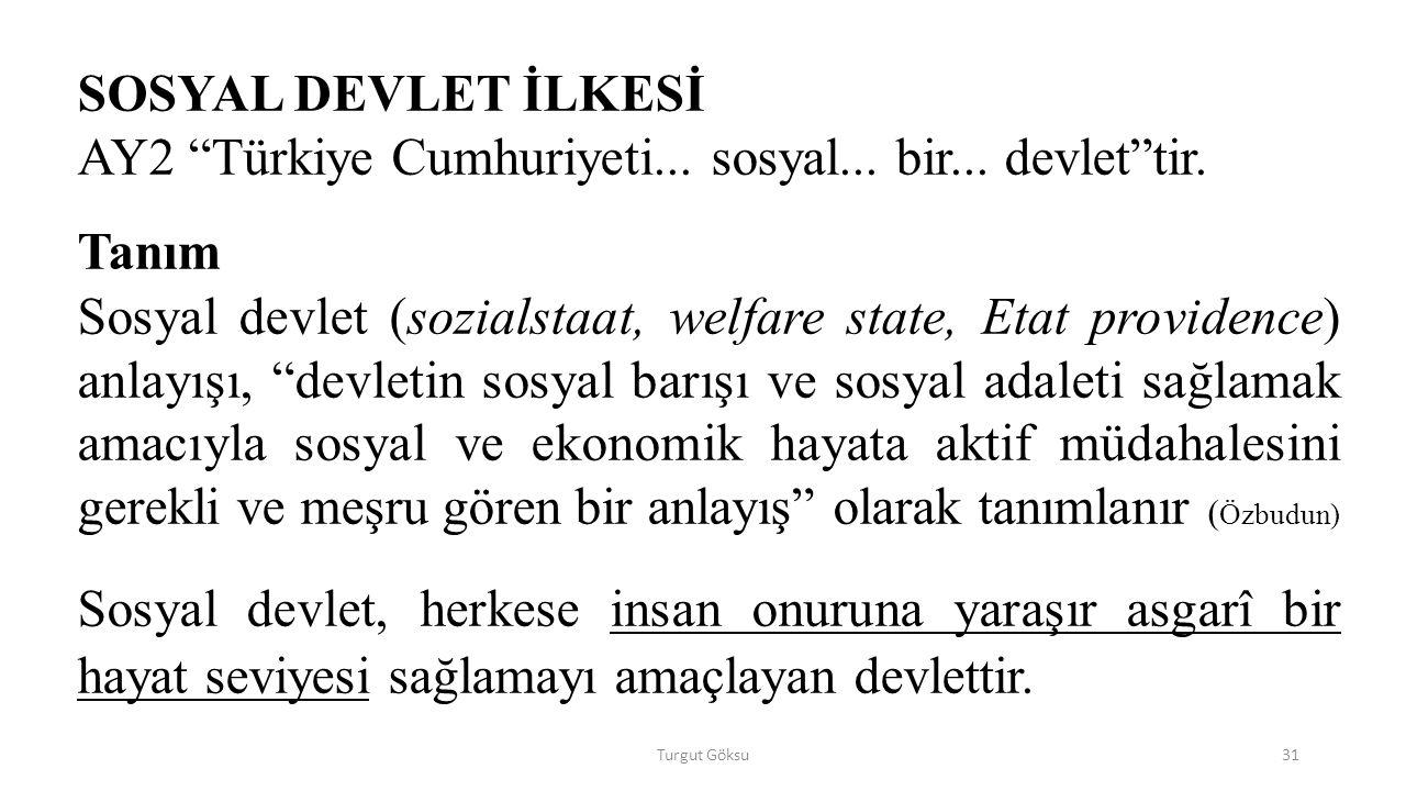 Turgut Göksu31 SOSYAL DEVLET İLKESİ AY2 Türkiye Cumhuriyeti...
