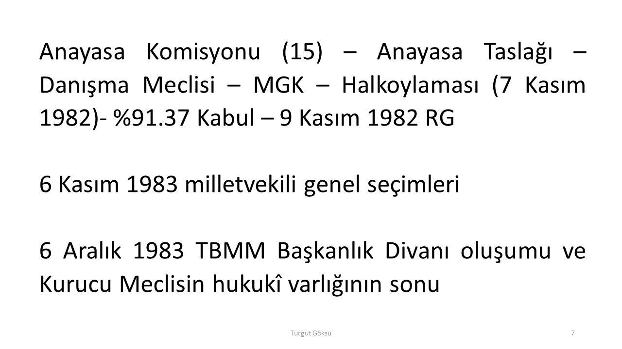 Turgut Göksu8 1961 VE 1982 ANAYASALARININ HAZIRLANIŞLARI BAKIMINDAN KARŞILAŞTIRILMASI BENZERLİKLERİ 1.Her iki Anayasa da askerî müdahaleler sonucu hazırlanmıştır.