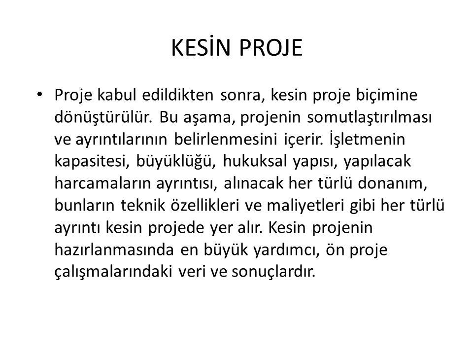 KESİN PROJE Proje kabul edildikten sonra, kesin proje biçimine dönüştürülür.
