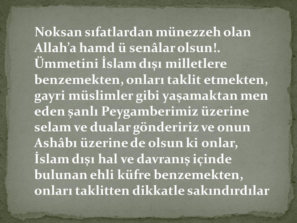 Noksan sıfatlardan münezzeh olan Allah'a hamd ü senâlar olsun!.