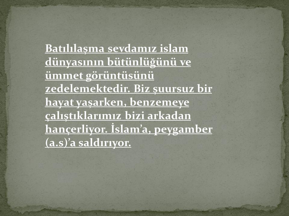 Müslümanların Batılılaşmak tan anladığı şey artık sadece kılık-kıyafette onlara benzemekten ibaret bir yüzeyselliği yansıtmıyor; Müslümanlar dinlerini, tarihlerini, inanç ve kimliklerini de batılıların uygun gördüğü/tayin ettiği tarzda algılama konusunda ne kadar yetenekli olduklarını dünya aleme göstermenin yarışı içindeler...