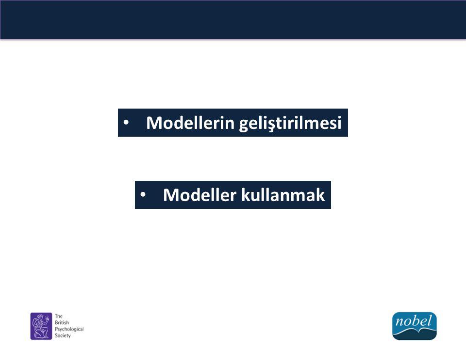 Modellerin geliştirilmesi Modeller kullanmak
