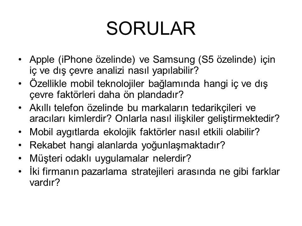 SORULAR Apple (iPhone özelinde) ve Samsung (S5 özelinde) için iç ve dış çevre analizi nasıl yapılabilir? Özellikle mobil teknolojiler bağlamında hangi