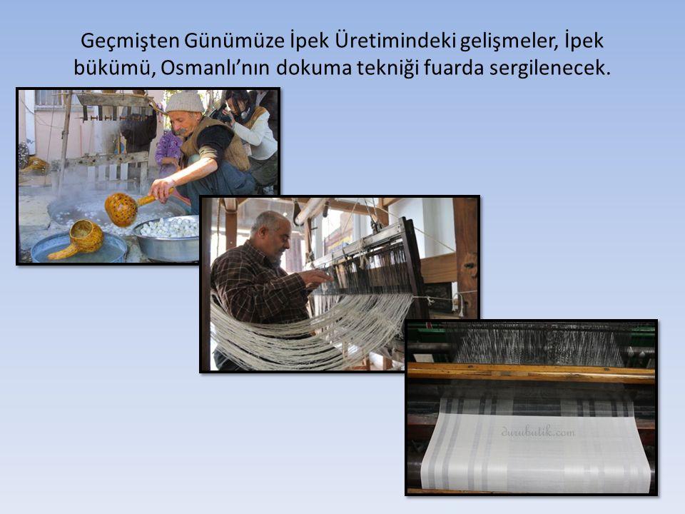 Geçmişten Günümüze İpek Üretimindeki gelişmeler, İpek bükümü, Osmanlı'nın dokuma tekniği fuarda sergilenecek.
