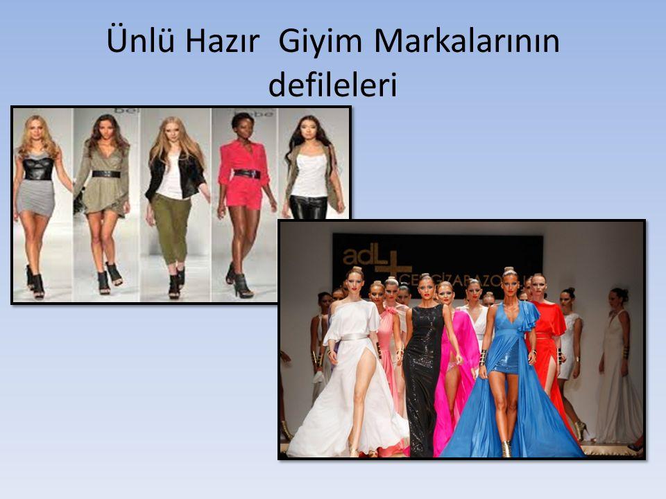 Ünlü Hazır Giyim Markalarının defileleri