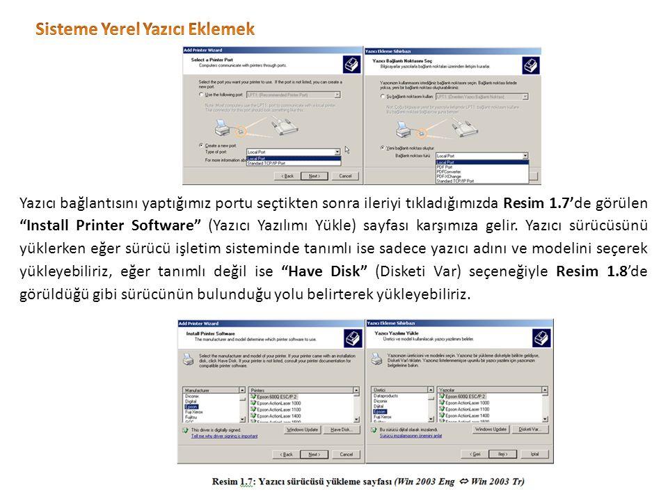 Yazıcı bağlantısını yaptığımız portu seçtikten sonra ileriyi tıkladığımızda Resim 1.7'de görülen Install Printer Software (Yazıcı Yazılımı Yükle) sayfası karşımıza gelir.