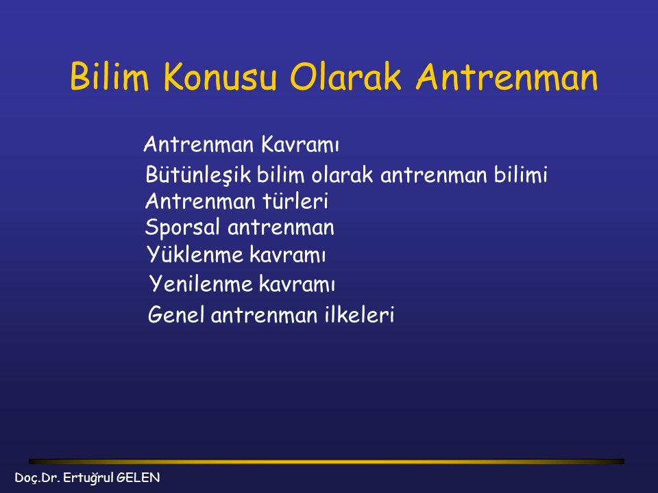 Genel Antrenman İlkeleri Bilim Konusu Olarak Antrenman c) Özelleşme ilkeleri 1)Yaşa uygun yüklenmeler ilkesi 2)Amaca yönelik yüklenmeler ilkesi Doç.Dr.