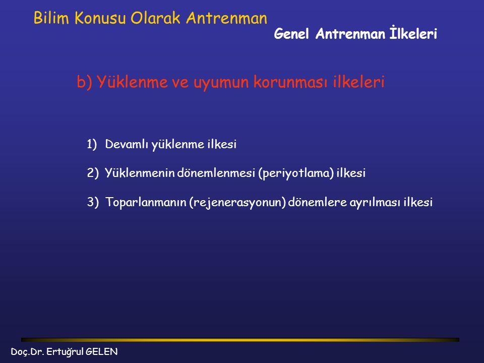 Genel Antrenman İlkeleri Bilim Konusu Olarak Antrenman b) Yüklenme ve uyumun korunması ilkeleri 1)Devamlı yüklenme ilkesi 2)Yüklenmenin dönemlenmesi (