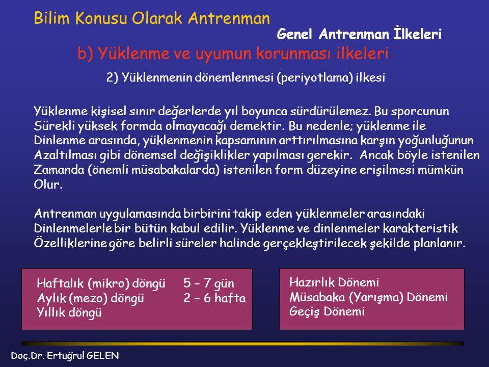 Genel Antrenman İlkeleri Bilim Konusu Olarak Antrenman b) Yüklenme ve uyumun korunması ilkeleri 2) Yüklenmenin dönemlenmesi (periyotlama) ilkesi Yükle