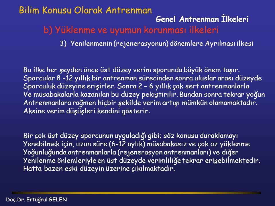 Genel Antrenman İlkeleri Bilim Konusu Olarak Antrenman b) Yüklenme ve uyumun korunması ilkeleri 3) Yenilenmenin (rejenerasyonun) dönemlere Ayrılması i