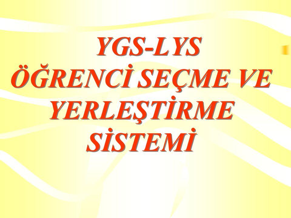 YGS-LYS ÖĞRENCİ SEÇME VE YERLEŞTİRME SİSTEMİ