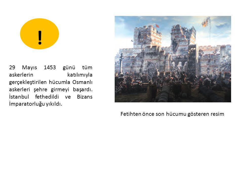 29 Mayıs 1453 günü tüm askerlerin katılımıyla gerçekleştirilen hücumla Osmanlı askerleri şehre girmeyi başardı.