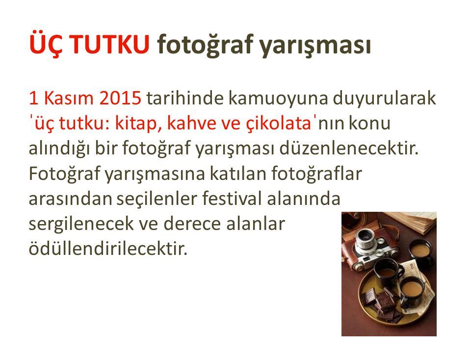 ÜÇ TUTKU fotoğraf yarışması 1 Kasım 2015 tarihinde kamuoyuna duyurularak ˈüç tutku: kitap, kahve ve çikolataˈnın konu alındığı bir fotoğraf yarışması düzenlenecektir.