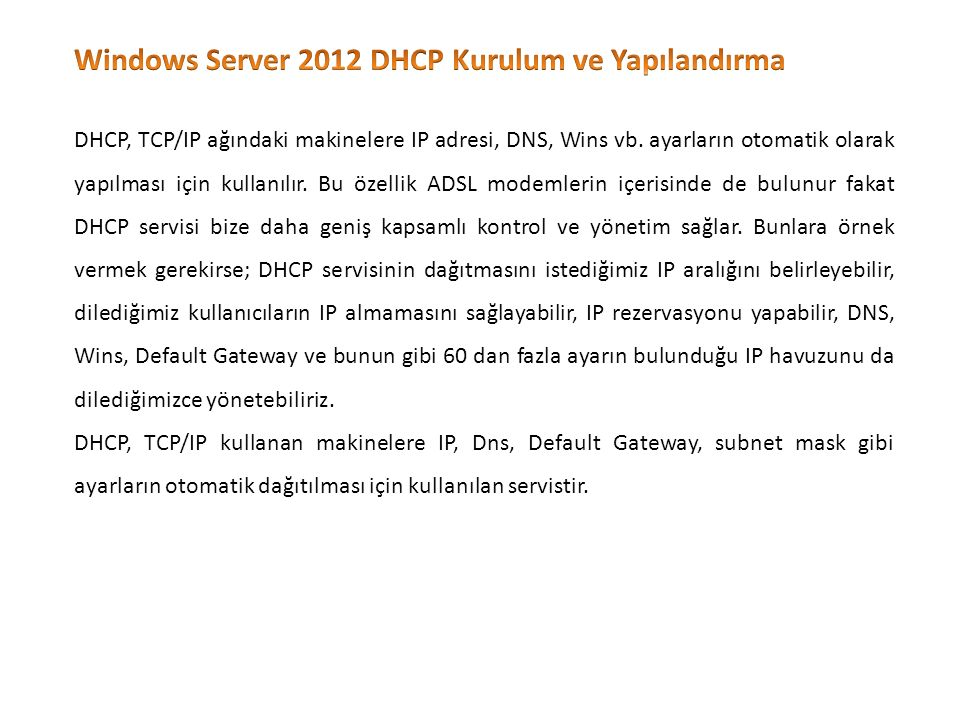 DHCP servisi, DHCP clientini 4 aşamada yapılandırır: 1.