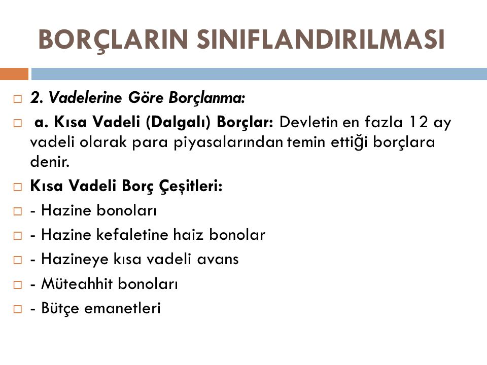 BORÇLARIN SINIFLANDIRILMASI  b.