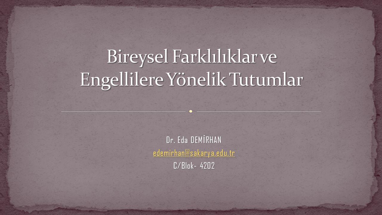 Dr. Eda DEM İ RHAN edemirhan@sakarya.edu.tr C/Blok- 4202