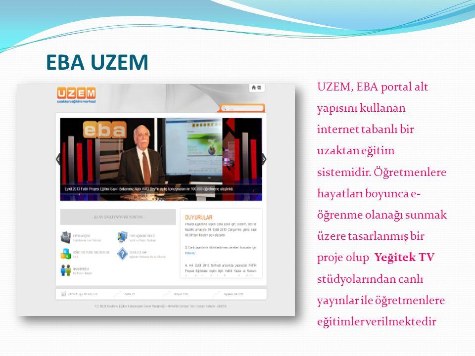 UZEM, EBA portal alt yapısını kullanan internet tabanlı bir uzaktan eğitim sistemidir. Öğretmenlere hayatları boyunca e- öğrenme olanağı sunmak üzere